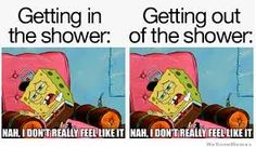 When a SpongeBob meme perfectly describes the struggle of showers. meme funny 50 Best SpongeBob Memes & Epic Jokes Of All Time Funny Shit, Stupid Funny Memes, Funny Relatable Memes, Funny Texts, Funny Stuff, Clean Funny Memes, Random Stuff, Clean Jokes, 9gag Funny