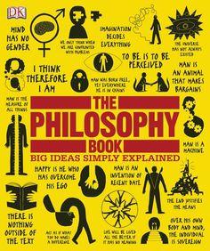 The Philosophy Book (Big Ideas Simply Explained)/Will Buckingham, Douglas Burnham, Peter J. King, Clive Hill, Marcus Weeks, John Marenbon