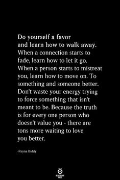 Do Yourself A Favor And Learn How To Walk Away Let Go Quotes Relationships, Relationship Blogs, Truth Symbol, Appreciate You Quotes, Truth Or Truth Questions, Truths Questions, Meaningful Quotes, Inspirational Quotes, Truth Spell