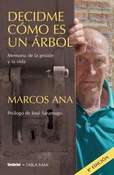 Tell me what a tree is like: A memoir of prison and life by Marcos Ana,.. decidme como es un arbol: memoria de la prision y la vida-marcos ana-