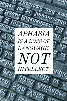 Aphasia is a loss of language, not intellect. #aphasia #fact #aphasiaawareness…