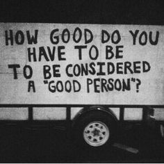 "How good do you have to be to be considered a ""good person""?"