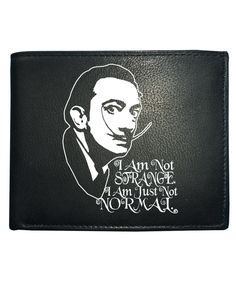 awesome I AM NOT STRANGE. I AM JUST NOT NORMAL- Salvador Dali Leather Wallet from FatCuckoo