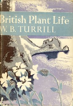 Shaun Kenaelly: New Naturalist #10: W.B. Turrill, British Plant Life.