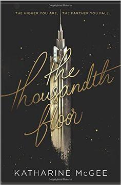 Amazon.com: The Thousandth Floor (9780062418593): Katharine McGee: Books