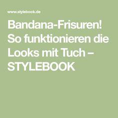 Bandana-Frisuren! So funktionieren die Looks mit Tuch – STYLEBOOK Austria, Style, Hair Down