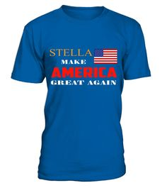 # STELLA  MAKE AMERICA GREAT AGAIN .  STELLA MAKE AMERICA GREAT AGAIN