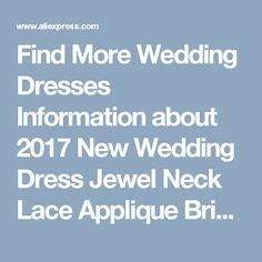Find More Wedding Dresses Information about 2017 New Wedding Dress Jewel Neck Lace Applique Bridal Gown Sweep Train Sleeveless Lihi Hod Satin Wedding Formal Party Gowns,High Quality bridal gown,China lihi hod Suppliers, Cheap new wedding dress from Suzhou Wedding Love Store on Aliexpress.com