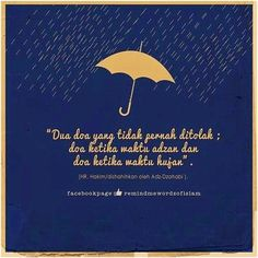 Two dua that Allah always granted is during adzan and rain Life Thoughts, Way Of Life, Good Thoughts, Self Reminder, Daily Reminder, Muslim Quotes, Islamic Quotes, Doa Islam, Allah Love