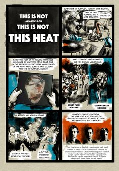 It could only be this way. When This Heat decided to reform for some live shows last year, the band would naturally come back under the beguiling This is Not This Heat moniker.  With his original comic strip This ​i​s ​n​ot ​a​n ​a​rticle ​o​n This Is Not This Heat, Karstein Volle recalls growing up strange and how This Heat alleviated that strangeness.