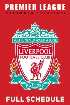 Liverpool Premier League Fixtures Full Schedule 2020 2021 Stay Connected To Get Lfc Champions League Fa Liverpool Fixtures Liverpool Liverpool Premier League