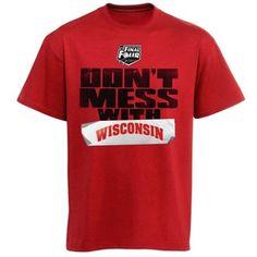 Wisconsin Badgers 2014 NCAA Men's Basketball Tournament Final Four Bound Don't Mess T-Shirt - Cardinal