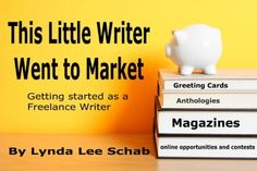 How and where to submit your work..This Little Writer Went to Market by Lynda Lee Schab, http://www.amazon.com/dp/B00BD43KRC/ref=cm_sw_r_pi_dp_NsUgrb16C5TAV