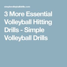 3 More Essential Volleyball Hitting Drills - Simple Volleyball Drills