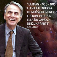 """""""La imaginación nos lleva a menudo a mundos que nunca fueron, pero sin ella no vamos a ninguna parte"""" Carl Sagan #inspiración"""