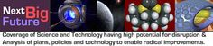 Next Big Future - Breaking news of disruptive technology and science that can majorly impact the future course of civilization.