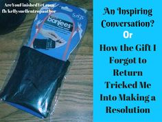 An Inspiring Conversation? Or How the Gift I Forgot to Return Tricked Me Into Making a Resolution