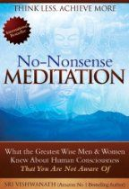 Think Less, Achieve More - A No-Nonsense Guide To Effortless Meditation  By Sri Vishwanath