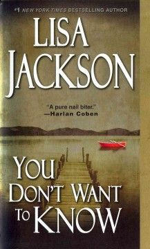 You don't want to know by Lisa Jackson.  Click the cover image to check out or request the Douglass Branch bestsellers and classics kindle.