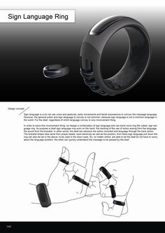 Sign Language Ring. The rings recognize sign language gestures and send them to the wrist bracelet for text and voice translation. Winner of Red Dot design award.