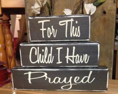 3 WOOD BLOCK SET ...For This Child I Have Prayed... Wood Sign Blocks by the Word Sister