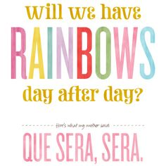 Will We Have Rainbows, Day After Day? (Free Printable)