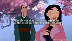 The flower that blooms in adversity mulan Mulan Quotes, Disney Quotes, Movie Quotes, Life Quotes, Walt Disney, Disney Love, Disney Stuff, Adversity Quotes, Best Quotes