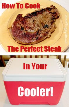 How to cook the PERFECT STEAK in your cooler!!  True story.  :-)