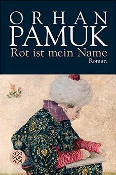 Rot ist mein Name: Roman: Amazon.de: Orhan Pamuk, Ingrid Iren: Bücher