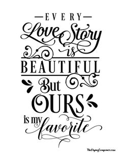 Every love story is beautiful but ours is my favorite - SVG, PNG, JPG - Cricut & Silhouette digital file sign by on Etsy Best Picture For DIY Valentines Day sewing For Your Taste Y Valentines Day Sayings, Happy Valentines Day, Valentine Nails, Valentine Ideas, Valentine Decorations, Valentine's Day Quotes, Family Quotes, King Quotes, Monday Quotes