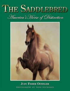 The Saddlebred: America's Horse of Distinction. By Judy Fisher Oetinger. The first pictorial book exclusively dedicated to the American Saddlebred horse is a beautiful combination of information and the full-color photography of Todd Buchanan. This unique volume shows in great detail the show rings, trails, dressage, carriage and jumping competitions, and pleasure riding and farm life for Saddlebreds. Hardcover, 9 x 11.5, 168 pages. http://butlerbooks.com/saamhoofdi.html