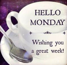 Hello Monday! via www.Facebook.com/FionaChilds