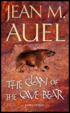 The Clan of the Cave Bear ~ Jean M Auel