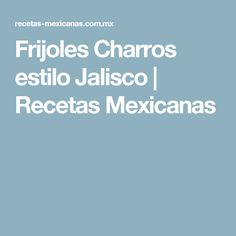 Frijoles Charros estilo Jalisco | Recetas Mexicanas