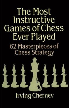 The Most Instructive Games of Chess Ever Played: 62 Masterpieces of Chess Strategy by Irving Chernev http://www.amazon.com/dp/0486273024/ref=cm_sw_r_pi_dp_Dr5Zvb00ZWG55
