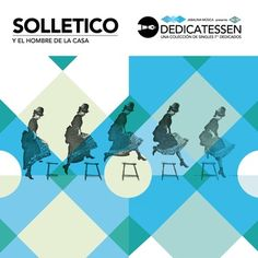 """Solletico y el hombre de la casa (on 7"""" blue vynil, Dedicatessen vol.10) - Jabalina records 2013 http://solletico.bandcamp.com/album/solletico-y-el-hombre-de-la-casa"""