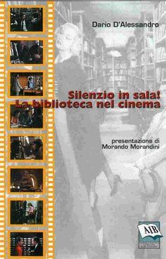 Silenzio in sala! la biblioteca nel cinema: https://kmelot.biblioteca.udc.es/record=b1340194~S1*gag