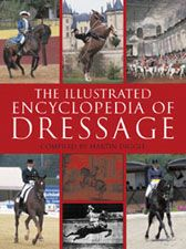 The Illustrated Encyclopedia of Dressage. Available at Horsebooksetc.com