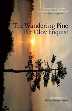 The Wandering Pine by Per Olov Enquist. This is a drama of Per Olov Enquist's life - at least that is what I have taken it to be. A fascinating account of the life of this prize winning novelist and playwright I Love Books, This Book, Fashion Art, Emma Book, Play Run, Book Review Blogs, Book Blogs, Men Of Letters, The Third Person