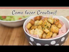 Como fazer Croutons! | Receitas de Minuto - A Solução prática para o seu dia-a-dia!