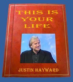 Justin Hayward, This Is Your Life, Red Books, Moody Blues, Special Guest, Documentaries, Blue Eyes, Documentary