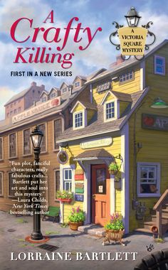 A Crafty Killing, Book #1(Victoria Square MysterySeries) by Lorraine Bartlet