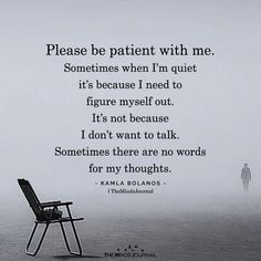 Quotes Deep Feelings, Mood Quotes, True Quotes, Positive Quotes, Quotes About Emotions, Mantra, Be Patient Quotes, Be Patient With Me, Meaningful Quotes