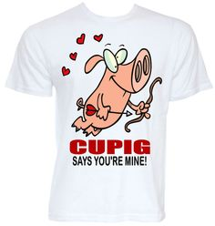 FUNNY COOL NOVELTY VALENTINES DAY JOKE T-SHIRT GIFT PRESENT FOR HIM HER ROMANTIC CUPID WIFE GIRLFRIEND HUSBAND BOYFRIEND