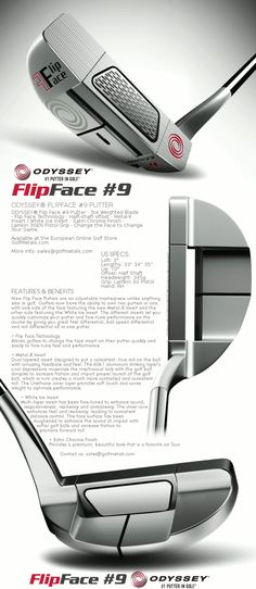 """The Adjustable masterpiece in golf - FlipFace Series Putter #9 by Odyssey Golf · Blade type 2 Face putter with a half-shaft offset and White Ice and Metal-X Inserts· Available in 33"""", 34"""", 35"""" long in Right Hand. For the best price at the European Online Golf Store - GolfMetals.com"""
