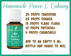 Homemade Peace--Made in 5 ml bottle 7/26/16--(30 tangerine, 30 orange, 20 ylang ylang, 10 patchouli 4 blue tansy (which I don't have)-- this recipe is different so I need to add the chamomile)