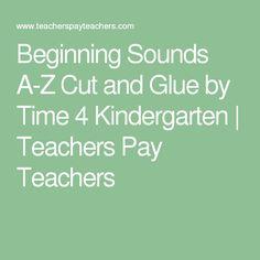 Beginning Sounds A-Z Cut and Glue by Time 4 Kindergarten | Teachers Pay Teachers