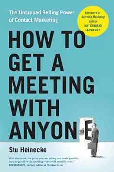 Buy How to Get a Meeting with Anyone: The Untapped Selling Power of Contact Marketing by Jay Conrad Levinson, Stu Heinecke and Read this Book on Kobo's Free Apps. Discover Kobo's Vast Collection of Ebooks and Audiobooks Today - Over 4 Million Titles! Marketing Pdf, Guerilla Marketing, Content Marketing, Business Marketing, Digital Marketing, The Reader, Cold Calling, Arizona State University, The New Yorker