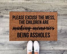 Please Excuse The Mess, The Children Are Making Memories, Being Assholes Doormat - Funny Doormat - Raunchy Welcome Mat - Humor - Custom Rug - You Are İn The Right Place For Fun Funny Welcome Mat, Welcome Mats, Outdoor Acrylic Paint, Front Door Mats, Front Porch, Funny Doormats, Silhouette Cameo Projects, Custom Rugs, Making Memories