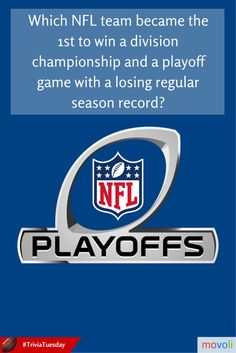 Which NFL team became the 1st to win a division championship and a playoff game with a losing regular season record? #TriviaTuesday